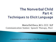 Communication Station: Speech Therapy PLLC: Tip Tuesday! The Nonverbal Child Part 4: Techniques to Elicit Language!