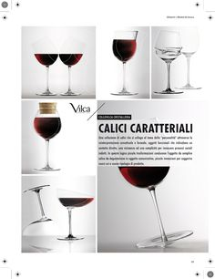 """CALICI CARATTERIALI - design Gumdesign  A collection of wine glasses on the theme of """"personality"""" through  a new conceptual and formal interpretation. Small inventions to suggest new uses and new types product. So born seven wine glasses with human characteristics: the introvert, the extrovert, the passionate, the altruistic, the ambiguous, the conservative, the relaxed."""