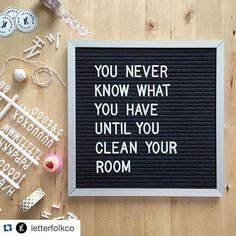 """You never know what you have until you clean your room"" #Repost @letterfolk with @repostapp. ・・・ We have all the things. #letterfolkquotes"
