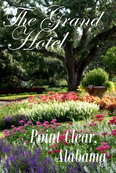 A Little Loveliness  The Grand Hotel in Point Clear  AlabamaBellingrath Gardens Mobile Alabama   Mobile Alabama  Small town  . Mobile Alabama Botanical Gardens. Home Design Ideas