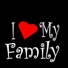 life is nothing without my family!
