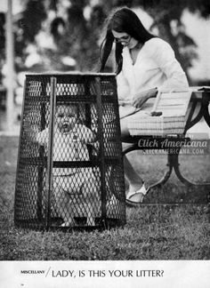 "Imagine the response to this today! ""Lady, is this your litter?"" The park baby cage (1969)"