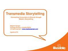 Transmedia Storytelling by mgargan via Slideshare
