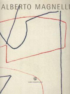 MAGNELLI - Vernizzi Nathalie (a cura di), Alberto Magnelli. Opere su carta. Milano, Scheiwiller, 2001.