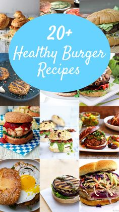 20+ Healthy Burger Recipes That Don't Suck - these are burgers that taste good and feel good! #burgerweek