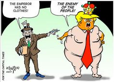Press: The Emperor has no clothes! tRump: Enemy of People! Trump Cartoons, Funny Cartoons, Political Satire, Political Cartoons, Emperors New Clothes, Donald Trump, 1, Shit Happens, Republican Jesus