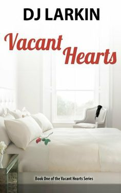 Vacant Hearts: Book One of the Vacant Hearts Series by DJ Larkin, http://www.amazon.com/dp/B00IX1IK28/ref=cm_sw_r_pi_dp_CP4Itb1X4JT96