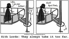 Sith lords: they always take it too far.