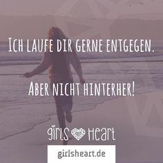Mehr Sprüche auf: www.girlsheart.de  #stolz