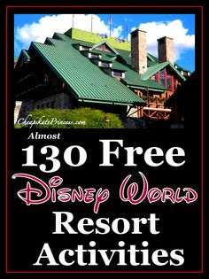 Almost 130 FREE Walt Disney World Resort Activities! (vacation planning article)