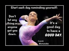 """Gymnastics Motivation Poster Laurie Hernandez Photo Quote Wall Art 5x7""""-11x14"""" Don't Let Anything Get U Down- It's A Good Day For A Good Day"""