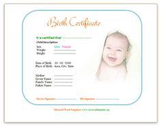 Birth Certificate Template: http://www.savewordtemplates.org/birth-certificate-template.html