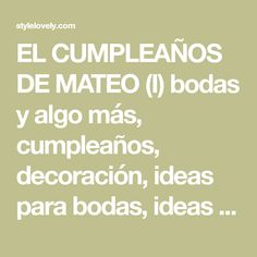 EL CUMPLEAÑOS DE MATEO (I) bodas y algo más, cumpleaños, decoración, ideas para bodas, ideas para comuniones, ideas para la casa, mateo, mateo cumple uno, On top, valencia, weddings - Macarena Gea