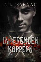 Book-addicted: [Rezension] A.L. Kahnau - X 06 - In fremden Körper...