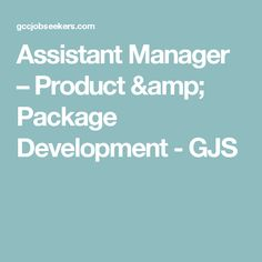 Assistant Manager – Product & Package Development - GJS