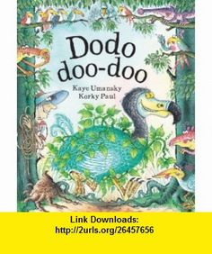 Dodo Doo-Doo (9780340950586) Kaye Umansky, Korky Paul , ISBN-10: 0340950587  , ISBN-13: 978-0340950586 ,  , tutorials , pdf , ebook , torrent , downloads , rapidshare , filesonic , hotfile , megaupload , fileserve