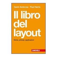 Il libro del layout. Storia, principi, applicazioni: Amazon.it: Gavin Ambrose, Paul Harris: Libri