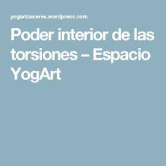 Poder interior de las torsiones – Espacio YogArt