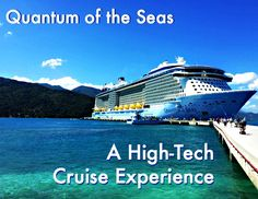 Quantum of the Seas — A High-Tech Cruise Experience  http://www.wonderoftech.com/quantum-of-the-seas-tech/