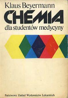Chemia dla studentów medycyny, Klaus Beyermann, PZWL, 1983, http://www.antykwariat.nepo.pl/chemia-dla-studentow-medycyny-klaus-beyermann-p-1229.html