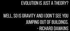 Richard Dawkins - http://dailyatheistquote.com/atheist-quotes/2015/01/27/richard-dawkins-13/