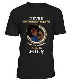 A Black Woman Born In July  Funny july woman T-shirt, Best july woman T-shirt