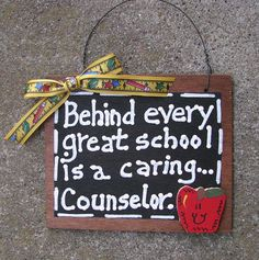 Teacher Gift  81C  Behind Every Great School is a Caring Counselor  Wooden Slate, $2.95