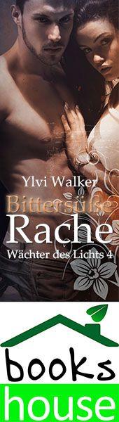 """""""Bittersüße Rache - Wächter des Lichts 4"""" von Ylvi Walker ab August 2015 im bookshouse Verlag. www.bookshouse.de/banner/?07195940145D1F57111B0805575C4F163BC6"""