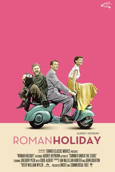 1953 Roman Holiday New Reimagined Posters from Turner Classic Movies. One of my favorite movies ever.