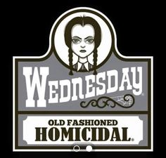 'Old Fashioned Homicidal - Creepy Cute Goth ' T-Shirt by Nemons Die Addams Family, Adams Family, Wednesday Addams, Happy Wednesday, Tuesday, Cute Goth, Yennefer Of Vengerberg, The Munsters, Fan Art