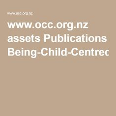 www.occ.org.nz assets Publications Being-Child-Centred.pdf Policy Change, Pdf, Children, Young Children, Boys, Kids, Child, Kids Part, Kid