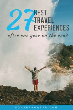 25+ Best Travel Experiences After One Year On The Road