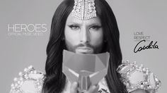 Conchita Wurst – HEROES – Official Music Video #theunstoppables