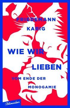 www.seitensprung-fibel.de buecher wie-wir-lieben-ende-monogamie.php