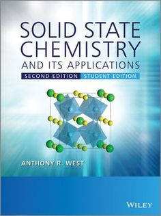 Solid state chemistry and its applications / Antohony R. West. - 2nd ed., student ed. - Chichester : John Wiley, 2014