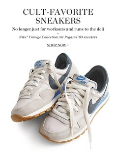 J.Crew Discovered. Sneaks that were born the same year I was! Nike Air Pegasus '83.