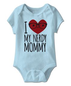 Look at this Aqua 'I Love My Nerdy Mommy' Bodysuit - Infant on #zulily today!