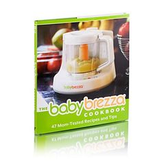 The Baby Brezza Cookbook 47 Mom Tested Recipes and Tips | Bloomingdale's