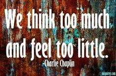Quote about thinking and feeling by Charlie Chaplin