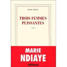Trois femmes puissantes - broché - Marie Ndiaye - Livre - Fnac.com