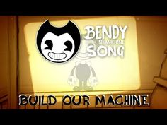 BENDY AND THE INK MACHINE SONG (Build Our Machine) LYRIC VIDEO - DAGames - YouTube