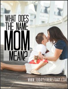 18 Things The Name MOM Really Means! The truth about motherhood!