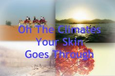 How Climate Affects Your Skin #climatechange #skincare