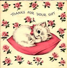 A great vintage Thank you card with a white kitten... pink roses...