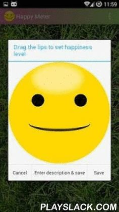 Happy Meter: Happiness Diary  Android App - playslack.com ,  This is Happy meter - enter your happiness using a smiley!Happy or unhappy? Enter this into Happy Meter, your happiness diary, and save the moment. Then look at your saved entries whenever you want - maybe you will smile or reflect about it.The list containing your happiness entries can be sent via email and thus be saved.New Features:★ set photo for your happiness entry. Take it with your camera or from gallery!★ set time and…