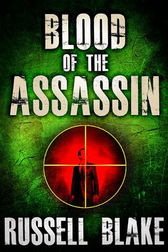 Blood of the Assassin Assassin series, by Russell Blake ($5.97)