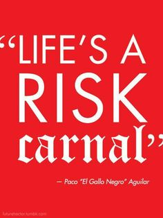 """""""Life's a Risk Carnal"""" -Paco Words Quotes, Wise Words, Life Quotes, Sayings, Chicano Love, Chicano Art, Dibujos Pin Up, Bound By Honor, Cholo Style"""