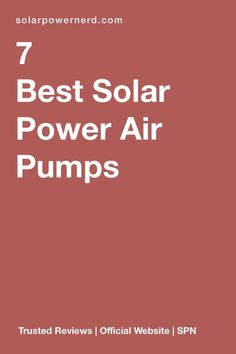 Read our complete reviews of the 10 best solar powered air pumps. This article is continuously updated and will tell you the pros and cons, the benefits and how to buy a solar powered air pump. #solar #solarpower #solarenergy