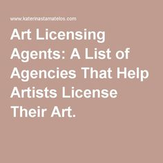 Art Licensing Agents: A List of Agencies That Help Artists License Their Art.