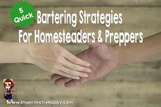 5 Bartering Strategies for Homesteaders & Preppers |ImperfectlyHappy.com